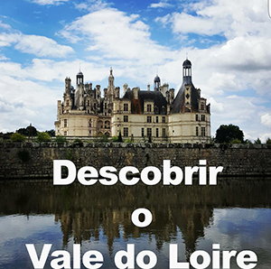 Vale do Loire © Viaje Comigo