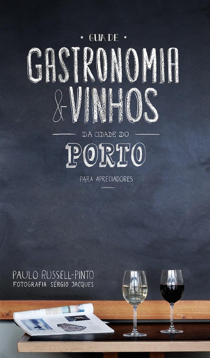 Guia de Gastronomia & Vinhos da Cidade do Porto para apreciadores