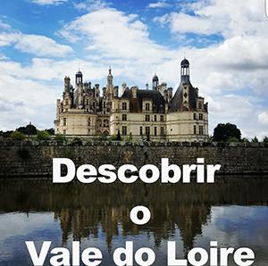 Vale do Loire © Viaje Comigo