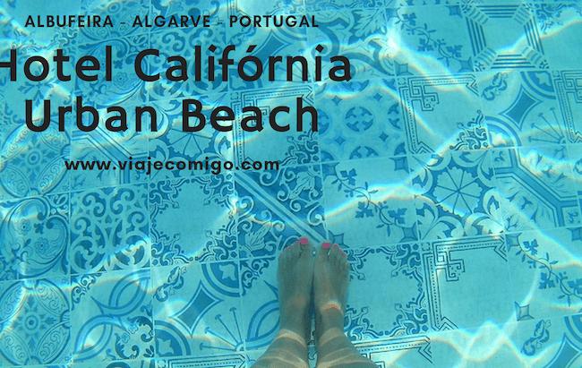 Hotel Califórnia Urban Beach - Algarve © Viaje Comigo