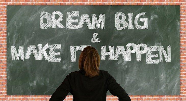 Sonha grande e faz acontecer! Foto: geralt ©Pixabay