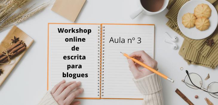 Aula 3 - Workshop online de escrita para blogues © Viaje Comigo