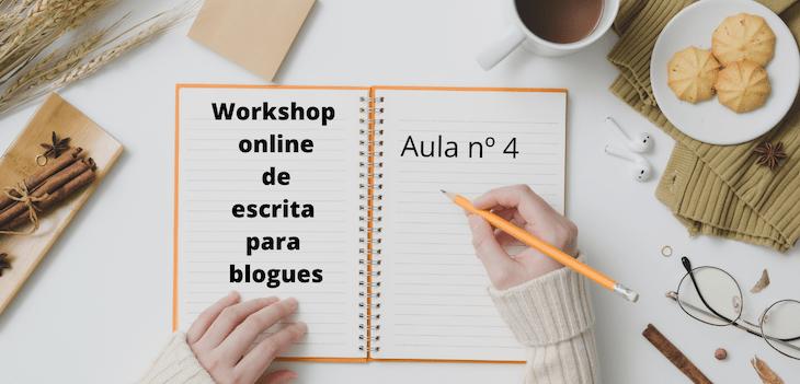 Aula 4 - Workshop online de escrita para blogues - Nível 1 © Viaje Comigo