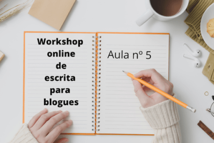 Aula 5 do Workshop Online de Escrita para Blogues-© Viaje Comigo
