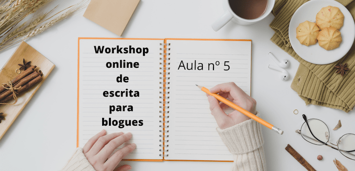Aula 5 do Workshop Online de Escrita para Blogues-© Viaje Comigo
