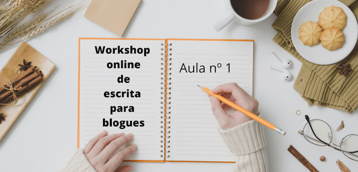 Workshop online de escrita para blogues Aula nº1 © Viaje Comigo